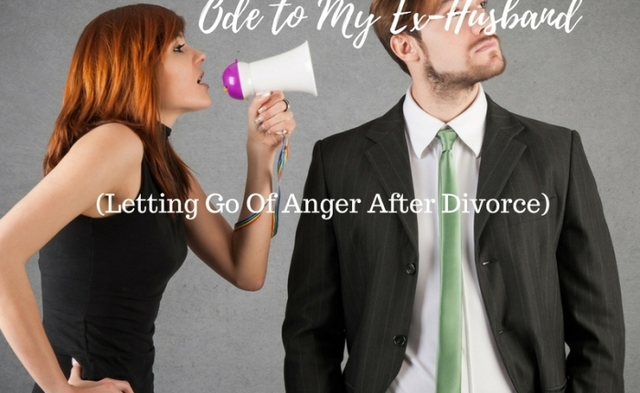 Ode To My Ex-Husband (Letting Go Of Anger After Divorce)